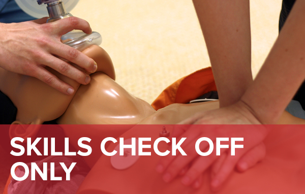 Skills Check Off for AHA Online Certification Courses BLS, CPR, First Aid, ACLS, PALS.