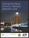 2013 Michigan Real Estate Trends Report