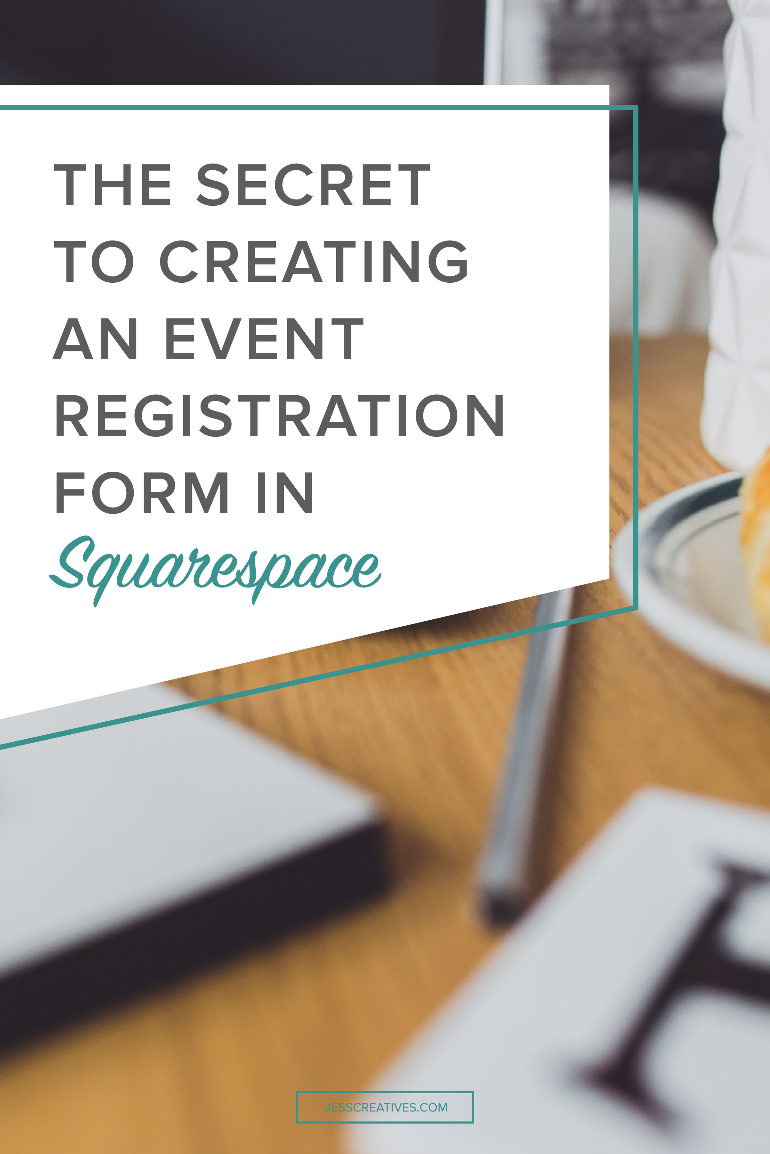 the secret to creating an event registration form in squarespace