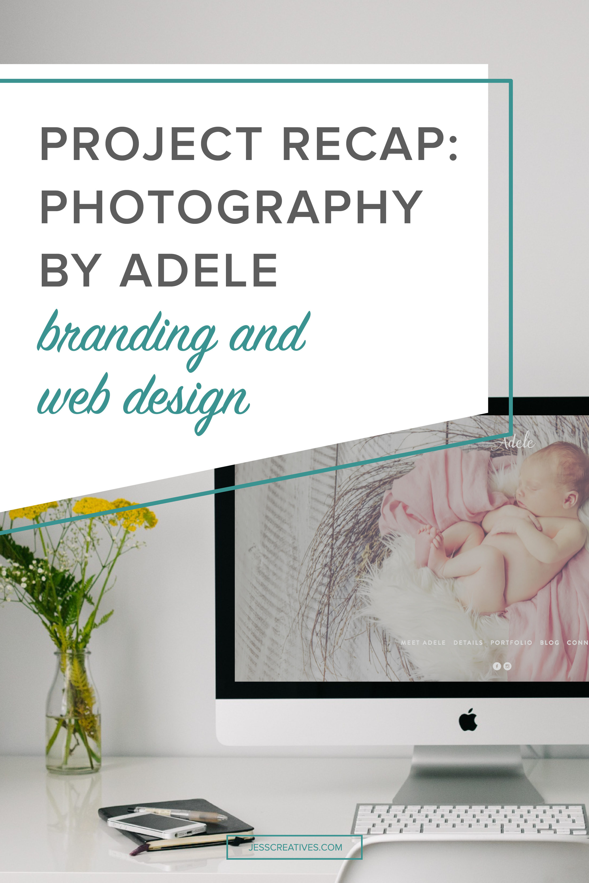Project Recap: Photography by Adele | Branding + Web Design