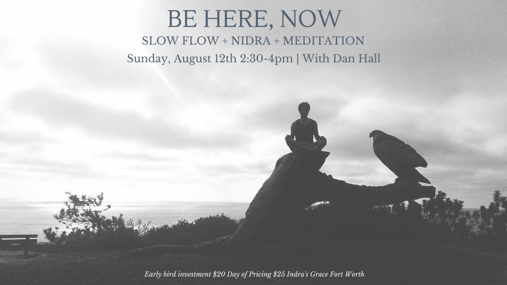 Be Here, Now_ Slow Flow + Nidra + Meditation.png