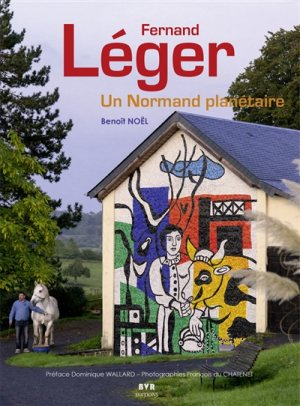 Cover of the newly published work on acclaimed French artist,  Fernand Léger: Un Normand Planétaire .