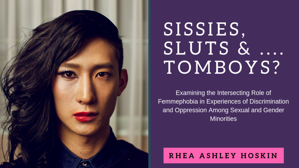 Sissies Sluts & …. Tomboys? Examining the Intersecting Role of Femmephobia in Experiences of Discrimination and Oppression Among Sexual and Gender Minorities