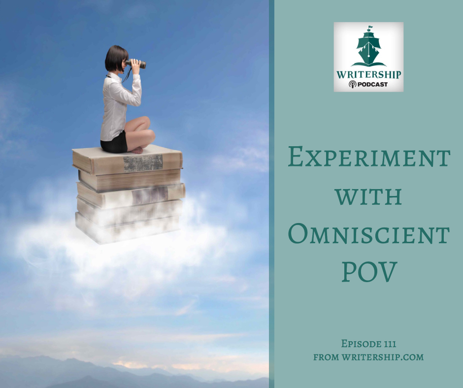 Experiment with Omniscient Point of View by Leslie Watts at writership.com.