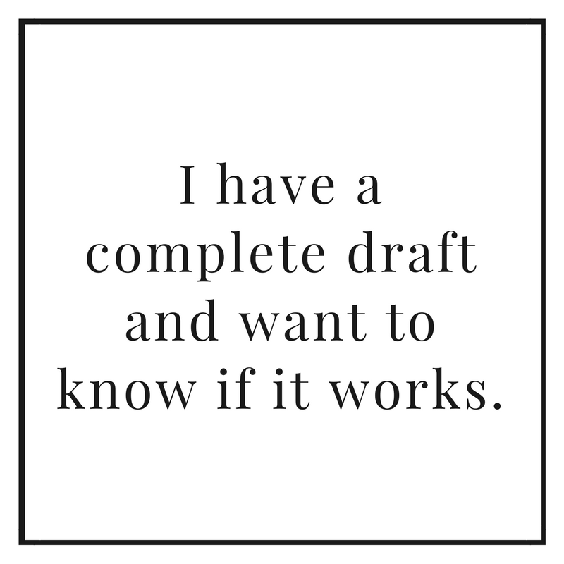 I have a complete draft and want to know if it works.
