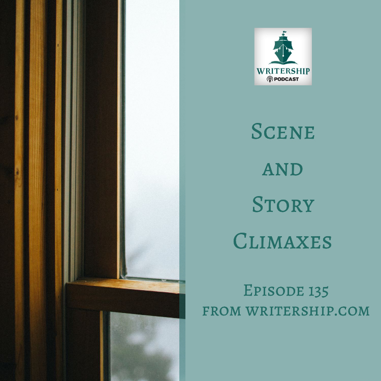 Ep. 135 Scene and Story Climaxes on Writership Podcast at Writership.com