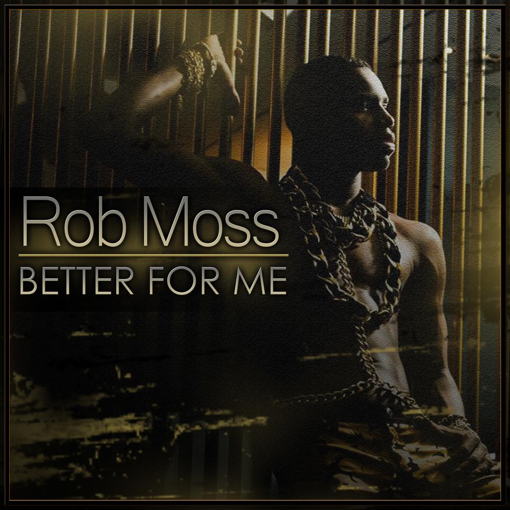 Rob Moss - Better For Me - Design 1b - K&N Media.jpg