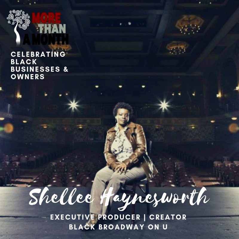 "#MoreThanAMonth Celebrating Black Businesses and Owners |  Shellee Haynesworth is the Executive Producer/Creator of Black Broadway on U: A Transmedia Project "" A groundbreaking multi-platform story and public history initiative created to amplify, chronicle, preserve and enhance, the under-told story, cultural legacy, local memories and voices of Washington, D.C.'s marginalized Black community along the historic greater U Street community when it was known as ""Black Broadway"", a city within a city.""   SUPPORT + FOLLOW 