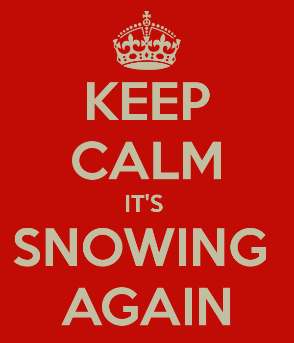 keep-calm-it-s-snowing-again.png