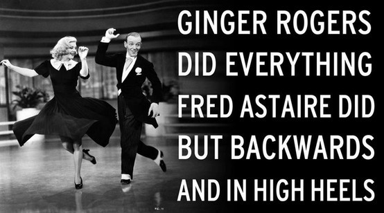Ginger did everything Fred did but.jpg