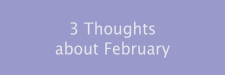 3 Thought about February