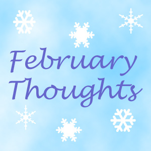 """February Thoughts"""