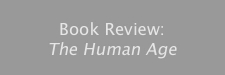 Book Review:  The Human Age