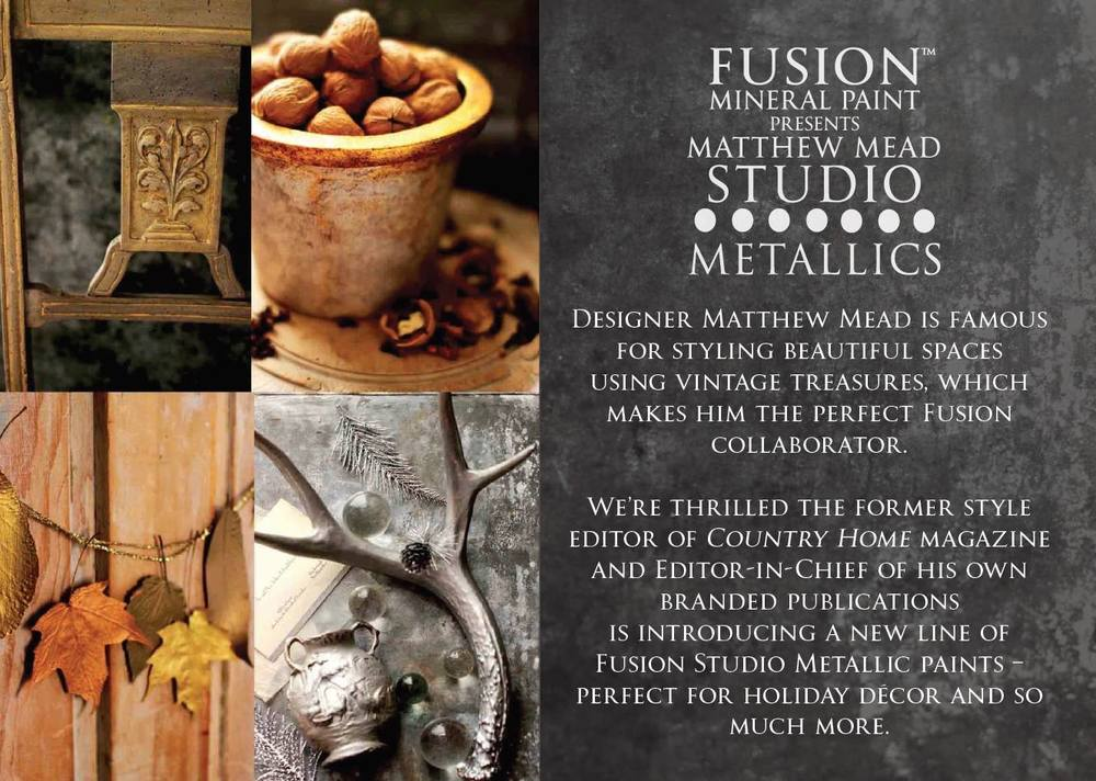 Fusion Mineral Paint - Matthew Mead Studio Metallics available at My Painted Door (.com)