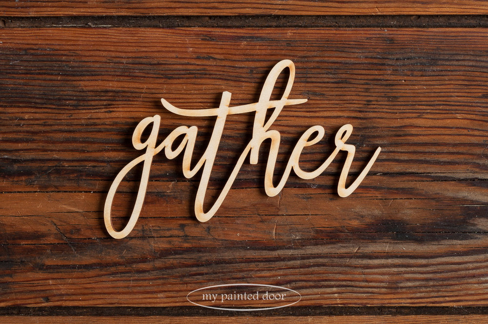 Laser cut word - gather - available online at My Painted Door