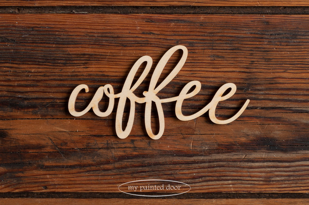 Laser cut word - coffee - available online at My Painted Door