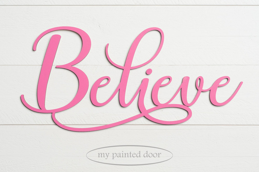 Believe sign painted in Fusion Mineral Paint CUREiously Pink. Available online at My Painted Door.
