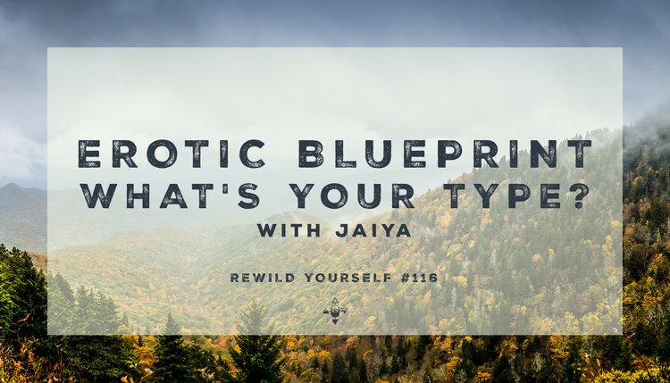 Erotic blueprint whats your type jaiya 116 daniel vitalis malvernweather Choice Image