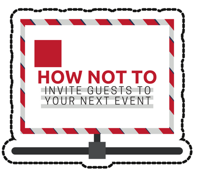 How NOT to Invite Guests to Your Next Event.png