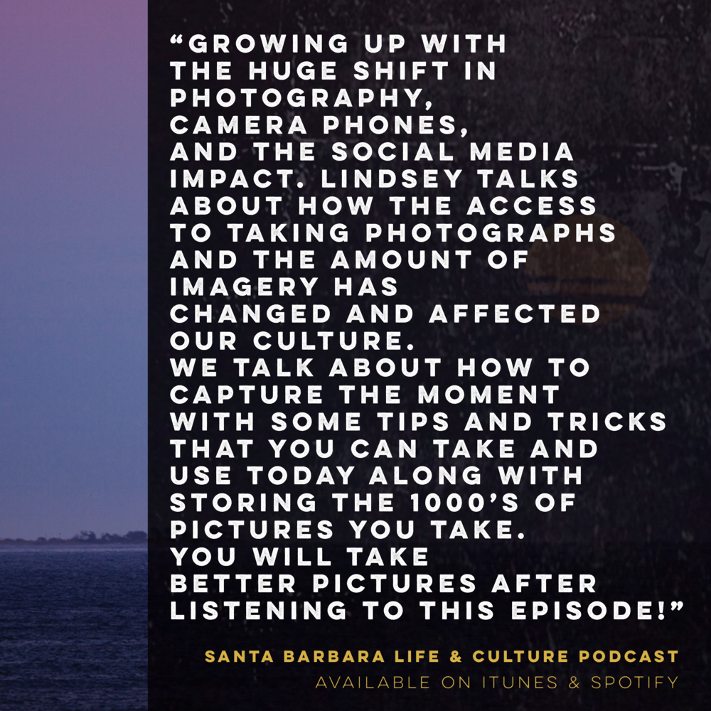 LISTEN TO LINDSEY PREACH PHOTOGRAPHY - On the Santa Barbara Life & Culture Podcast.