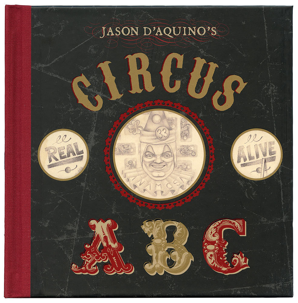 JASON D'AQUINO'S CIRCUS ABC // READ LEAF // 2010