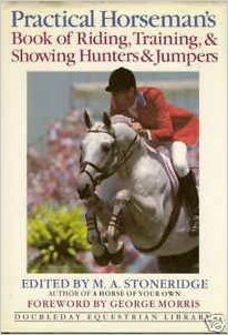 Practical Horseman's Book of Riding, Training, & Showing Hunters & Jumpers  is out of print but used copies are cheap on Amazon. This is hands down my favorite horse book on training and riding, and is full of insights from the world's top show jumpers.