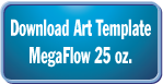 25oz-MegaFlow-TemplateDownload.png