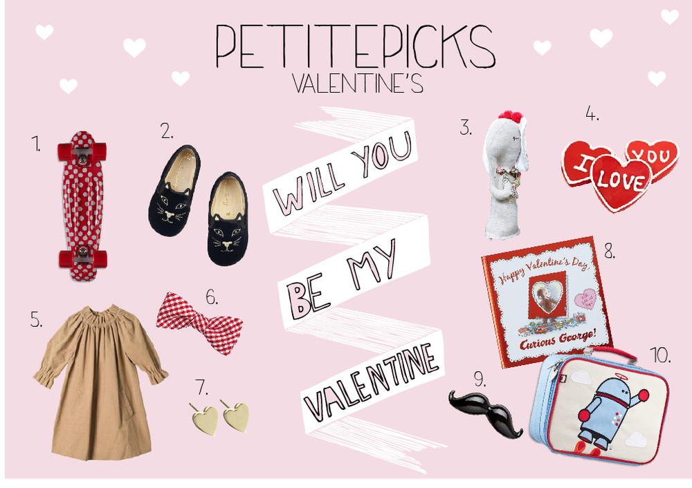 1.  Penny Penny Polka Complete  2.  Charlotte Olympia Incy Kitten  3.  Jess Brown Elephant  4.  Dylan's Candy Bar Valentine's Day Cookies  5.  Bonpoint Plum Dress Powder Pink  6.  The Cordial Churchman Boys' Bow Ties: Gingham  7.  Jennifer Meyer Rose Gold Heart Stud Earrings  8.  Happy Valentine's Day, Curious George  9.  Moustache Lip Balm  10.  Robot Lunch Box