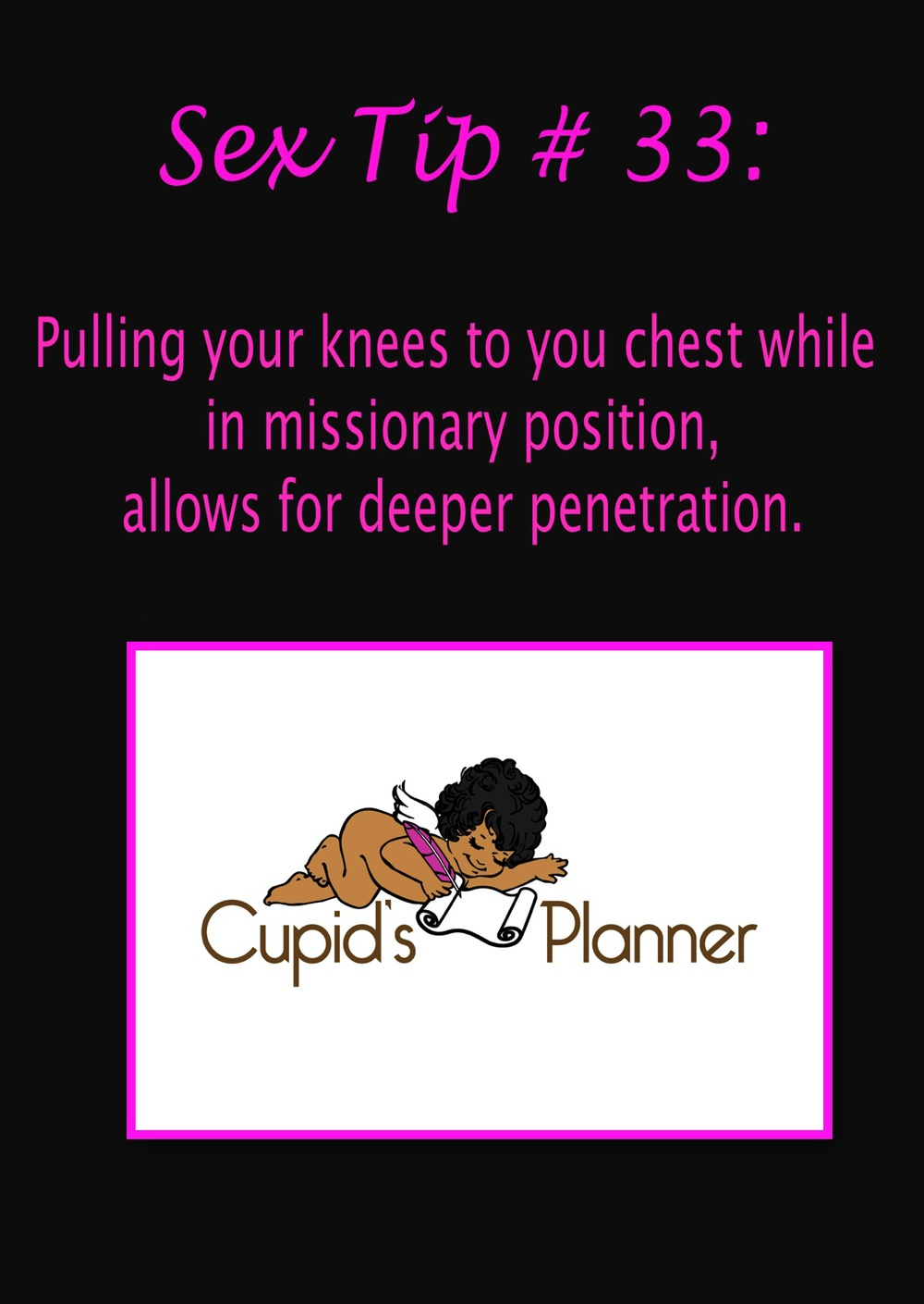 Sex Tip # 33: Pull your knees to your chest for deeper penetration