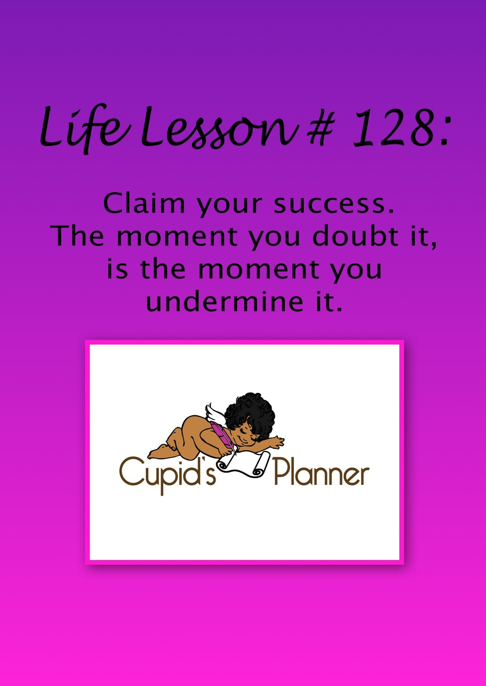 Life Lesson: Claim Your Success