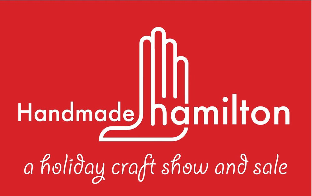 Please join us this coming weekend For Handmade Hamilton. At the Staircase Theatre, 27 Dundurn St. N