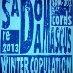 SadoDaMascusRecords: Winter Copulation 2013     SDM-002