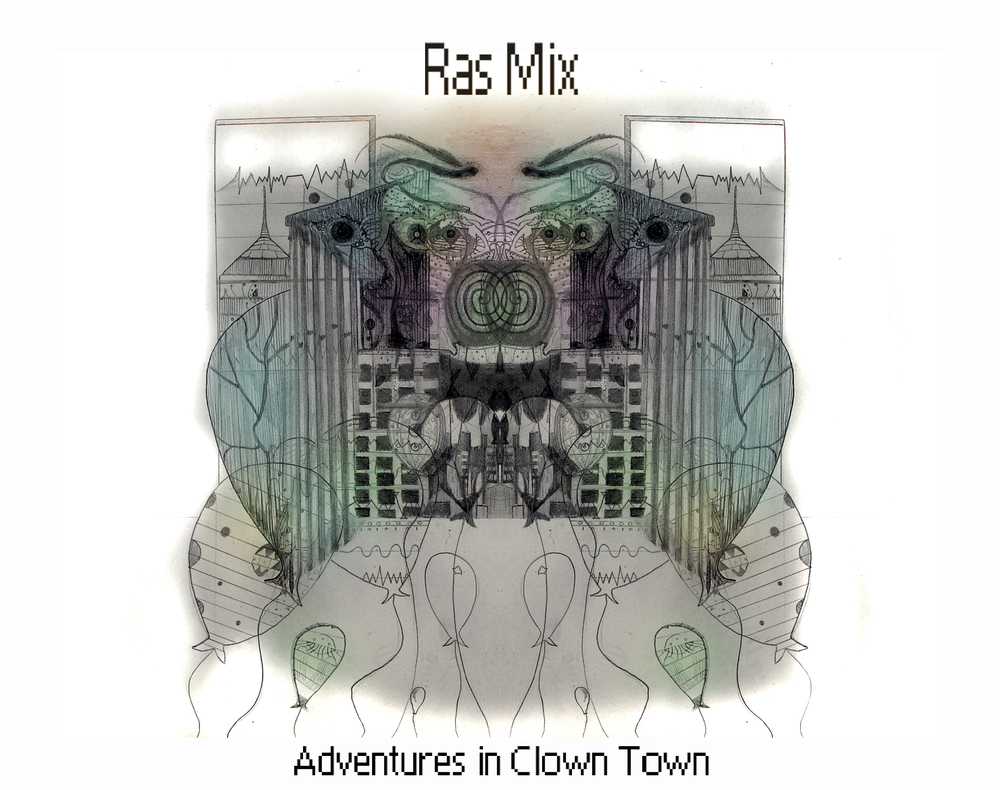 Ras Mix - Adventures in Clown Town     SDM-005