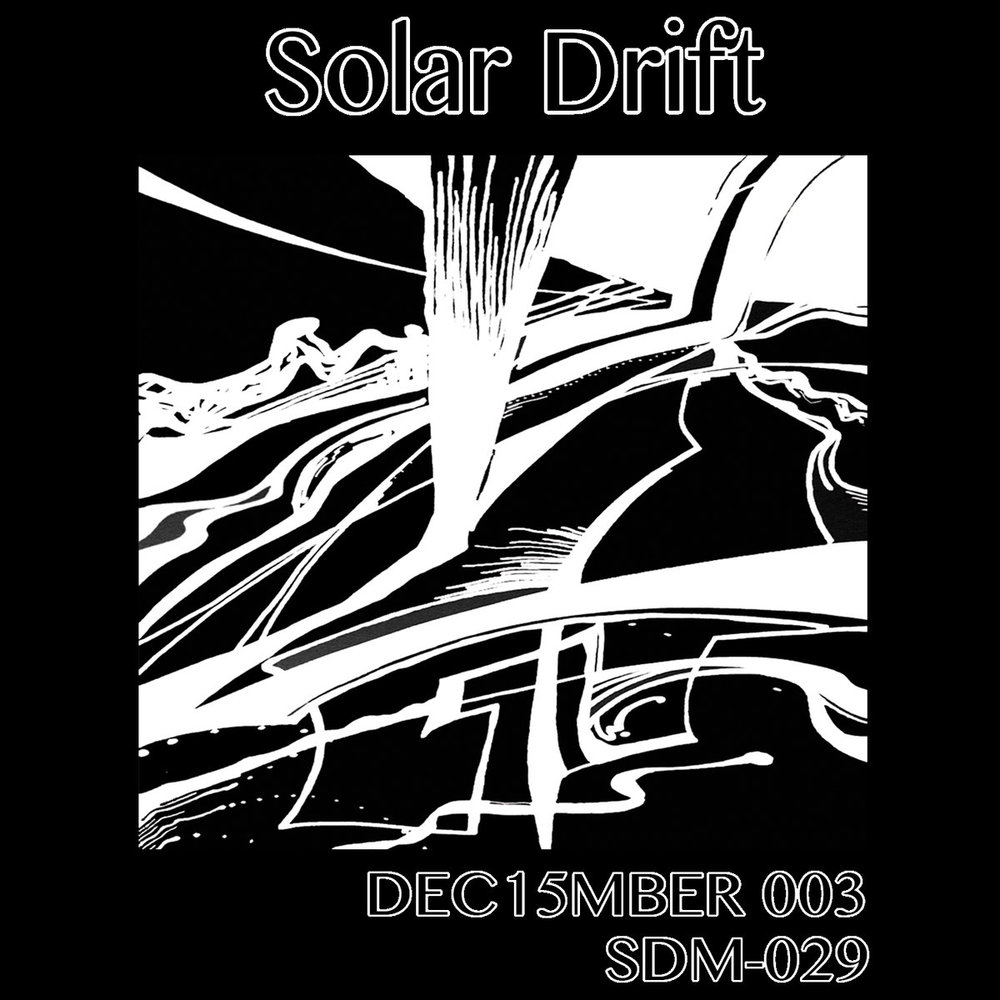 DEC15MBER 003: Solar Drift     SDM-029