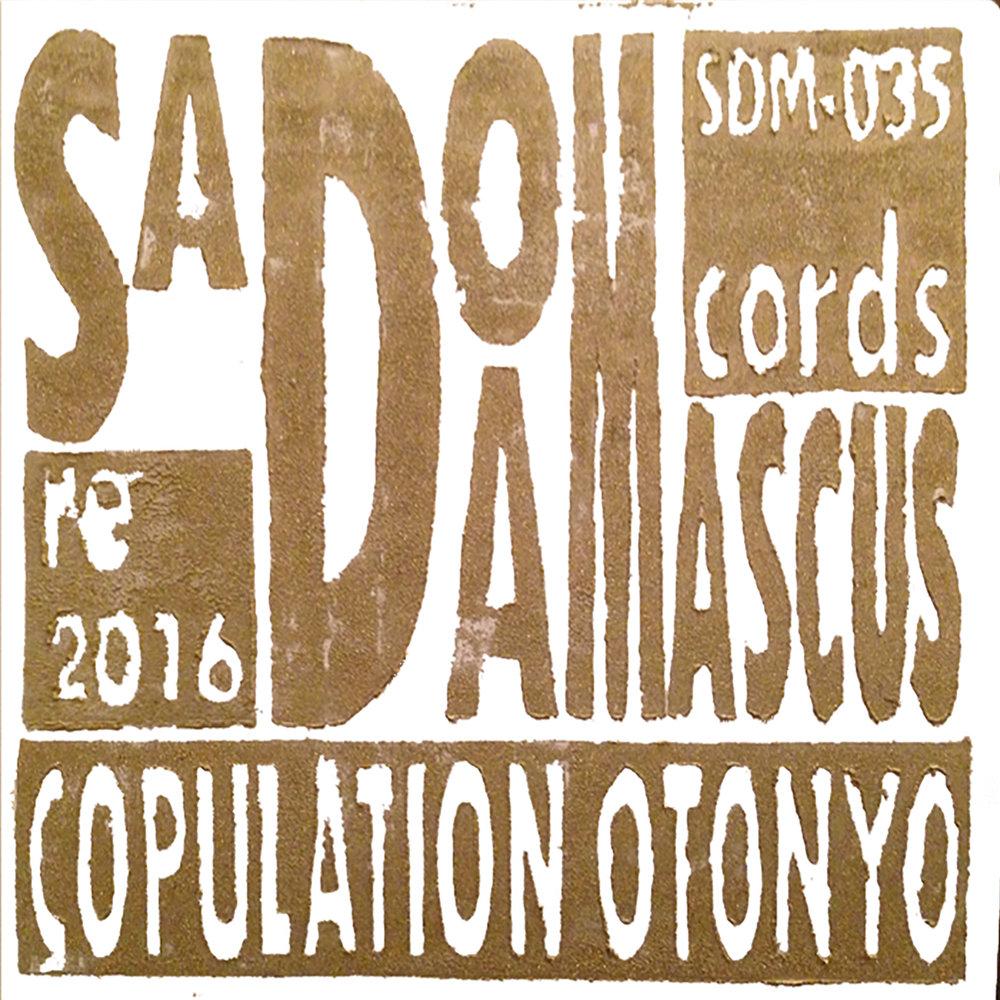 SadoDaMascus Records: Copulation Otonyo 2016     SDM-035