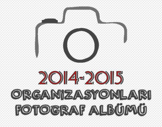 2014-2015 YILLARI ARASINDA YAPILAN KAMP VE ORGANİZASYONLARDAN GÖRÜNTÜLER