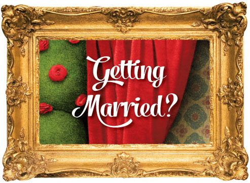 Getting Married?.jpg