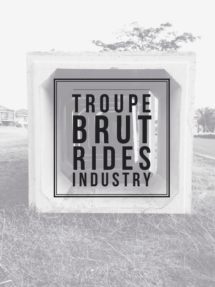 Have a Brut Day | Troupe Industry