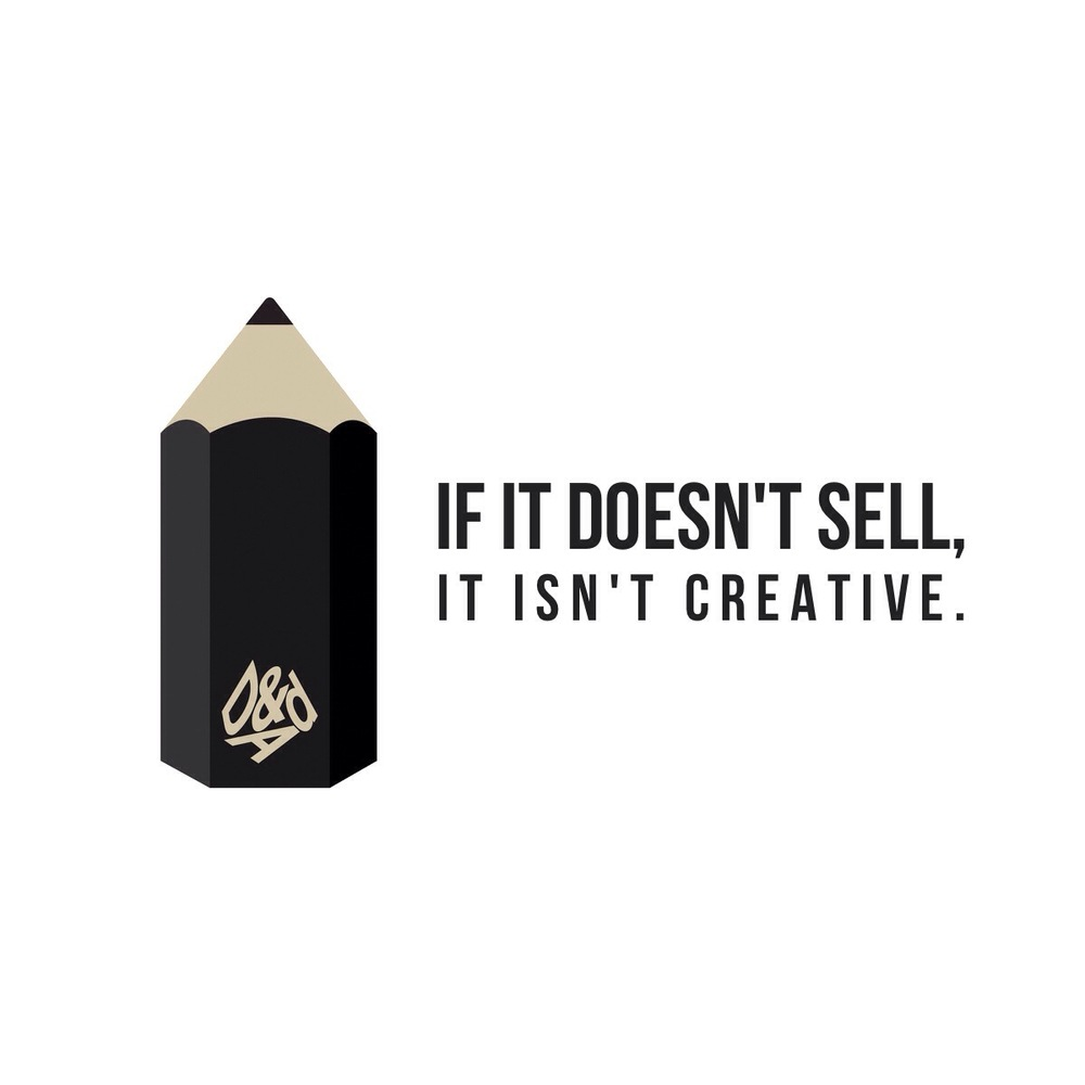 "If it doesn't sell, it isn't creative | ""David Ogilvy"""