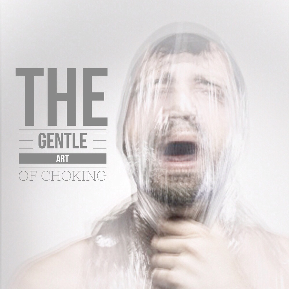 The Gentle Art Of Choking