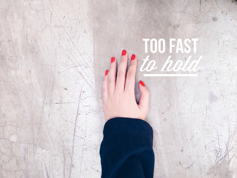 Too Fast To Hold