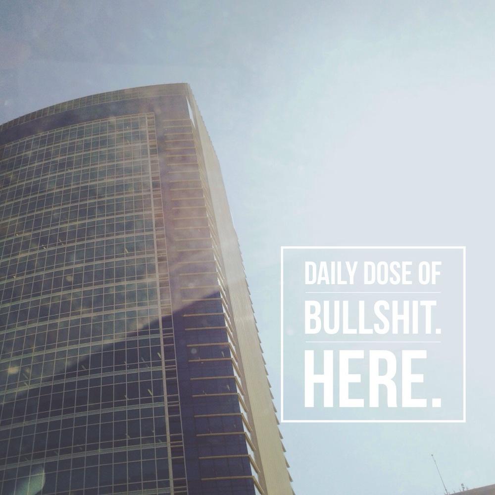 Daily Dose of Bullshyt Here