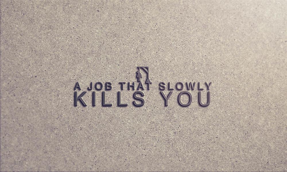 Job That Slowly Kills You