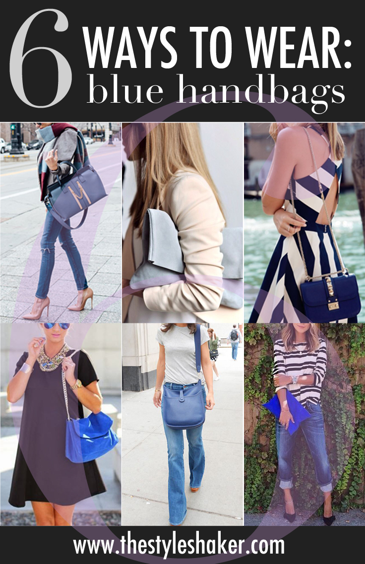 Only on TheStyleShaker.com: 6 Ways to Wear Blue Handbags, The Weekly Shake. Get styling advice and get inspired.