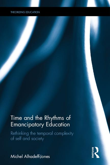 time and the rhythms of emancipatory education by Michel Alhadeff-Jones