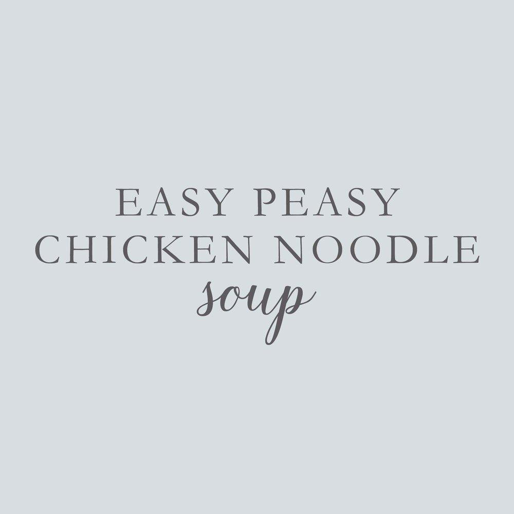 easy peasy chicken noodle soup.jpg