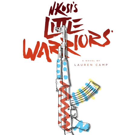 Nkosi's Little Warriors   - Substantive editing for Lauren Camp's arresting debut novel for young adults. (2013)