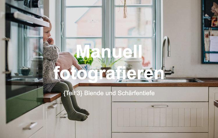Teil 3} Blogserie Manuell fotografieren - Blende und Schärfentiefe ...