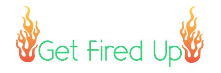 Get Fired Up.jpeg