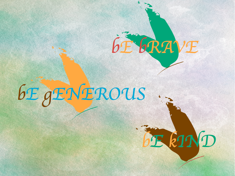 Be brave generous and kind.png